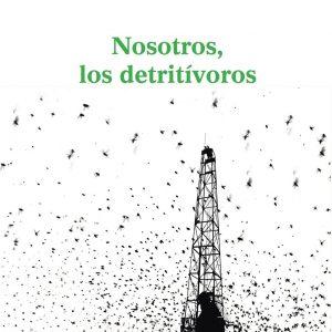 Nosotros, los detritívoros (3ª edición)