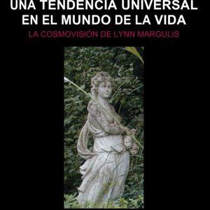 La simbiosis, una tendencia universal en el mundo de la vida. La cosmovisión de Lynn Margulis, por Paco Puche